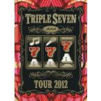 AAA/AAA TOUR 2012−777−TRIPLE SEVEN