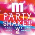 オムニバス/Manhattan Records presents PARTY SHAKE!!!−FAST HITS MIX−Vol.2 mixed b