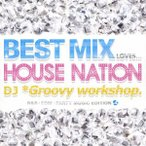 オムニバス/BEST MIX LOVES・・・HOUSE NATION