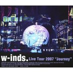 w−inds./w−inds.Live Tour 2007〜Journey〜(Blu−ray Disc)