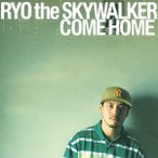 RYO the SKYWALKER/COME HOME(紙ジャケット仕様)