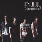 CNBLUE/What turns you on?