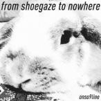 音速ライン/from shoegaze to nowhere