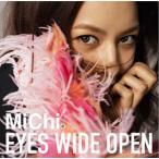 MiChi/EYES WIDE OPEN