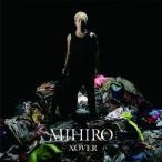 MIHIRO〜マイロ〜/XOVER(DVD付)