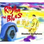 BLOODEST SAXOPHONE/Rhythm and Blues