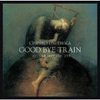 鬼束ちひろ/GOOD BYE TRAIN〜ALL TIME BEST 2000−2012
