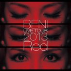 BENI/BENI Red LIVE TOUR 2013〜TOUR FINAL 2013.10.6 at ZEPP DIVER CITY〜