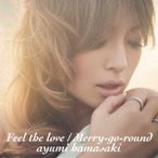 浜崎あゆみ/Feel the love/Merry−go−round