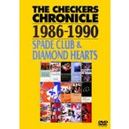 チェッカーズ/THE CHECKERS CHRONICLE 1986−1990 SPADE CLUB&DIAMOND HEARTS