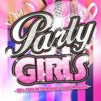 オムニバス/PARTY GIRLS〜90's−2000 ANTHEM meets Top40 Megamix〜