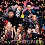 DANCE EARTH PARTY/PEACE SUNSHINE(DVD付B)