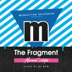 オムニバス/Manhattan Records Presents−The Fragment−Afternoon Delight