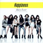 Happiness/JUICY LOVE(DVD付)