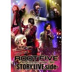 """ROOT FIVE/ROOT FIVE""""Love Treasure""""Tour 2014−STORY LIVE side−"""
