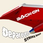 BACK−ON/Departure/STRIKE BACK(DVD付A)