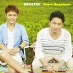 BREATHE/Share Happiness(DVD付)