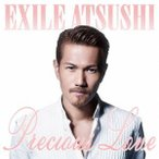 EXILE ATSUSHI/Precious Love(DVD付)