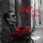 EXILE ATSUSHI/Love Ballads(DVD付)
