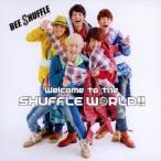 BEE SHUFFLE/Welcome to the SHUFFLE WORLD!!(初回限定盤A)(DVD付)
