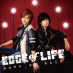 EDGE of LIFE/Love or Life(DVD付)