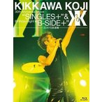"吉川晃司/KIKKAWA KOJI 30th Anniversary Live""SINGLES+""&Birthday Night""B-SIDE+""[3"