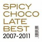 SPICY CHOCOLATE/BEST 2007−2011