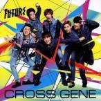 CROSS GENE/Future