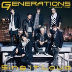 GENERATIONS from EXILE TRIBE/Sing it Loud(DVD付)