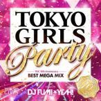 オムニバス/TOKYO GIRLS PARTY−TGC 10th Anniversary BEST MEGA MIX−mixed by DJ FUMI