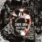 NIGHTMARE/CARPE DIEM
