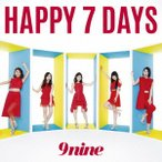 9nine/HAPPY 7 DAYS(初回生産限定盤B)