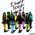 NMB48/Don't look back!(Type−C)(DVD付)