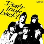 NMB48/Don't look back!(Type-A)(初回限定盤)(DVD付)