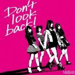 NMB48/Don't look back!(Type−B)(初回限定盤)(DVD付)