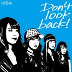 NMB48/Don't look back!(Type−C)(初回限定盤)(DVD付)