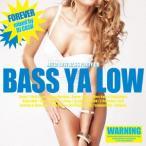 オムニバス/BASS YA LOW −forever− mixed by DJ CASH