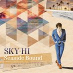 SKY−HI/Seaside Bound(DVD付A)