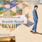 SKY−HI/Seaside Bound