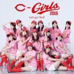 C−Girls2015/Let's go! Red!(DVD付)