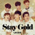 U−KISS/Stay Gold(DVD付)