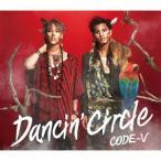 CODE−V/DANCIN' CIRCLE(初回生産限定盤A)(DVD付)