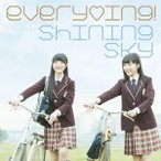 everying!/Shining Sky(通常盤)