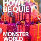HOWL BE QUIET/MONSTER WORLD(初回限定盤)(DVD付)