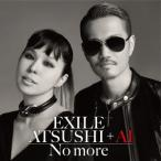 EXILE ATSUSHI+AI/No more