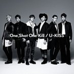 U−KISS/One Shot One Kill(初回生産限定盤)(DVD付)