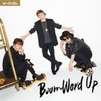 w−inds./Boom Word Up(初回限定盤B)(DVD付)