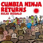 ROJO REGALO/CUMBIA NINJA RETURNS