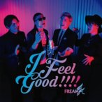 FREAK/I Feel Good!!!!(DVD付)