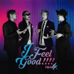 FREAK/I Feel Good!!!!